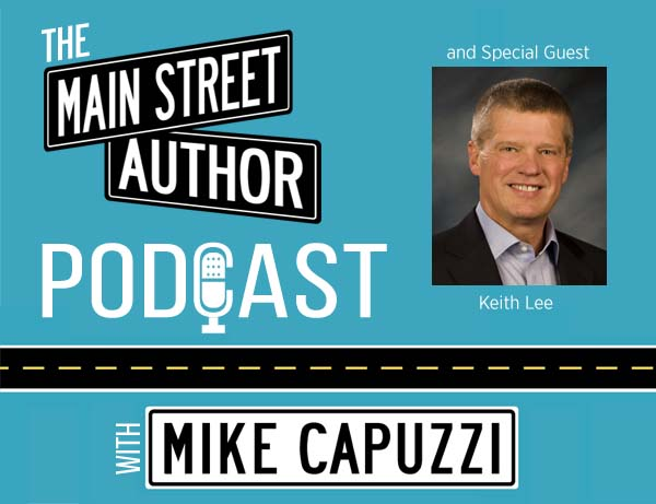 1-Main-Street-Author-Podcast-Keith-Lee