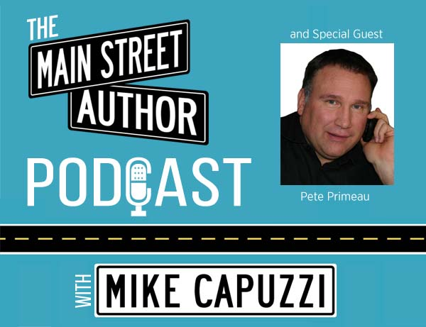 Main-Street-Author-Podcast-Pete-Primeau