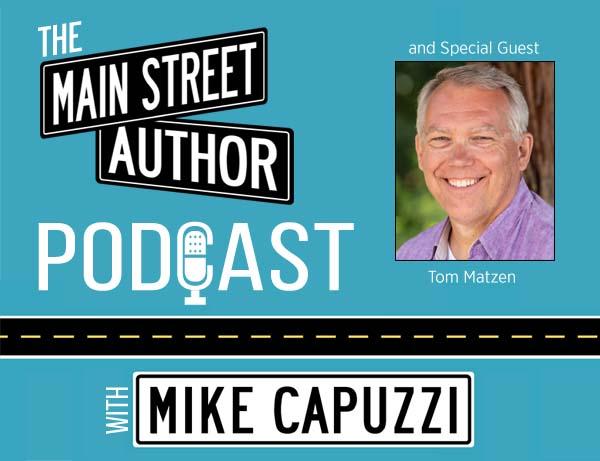 Main-Street-Author-Podcast-Tom-Matzen