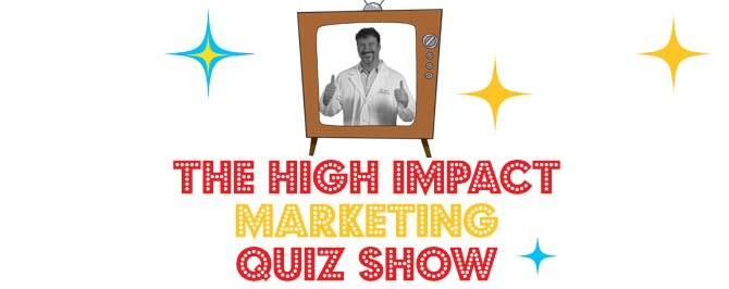 High Impact Marketing Quiz